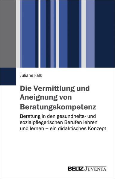 Die Vermittlung und Aneignung von Beratungskompetenz - Coverbild