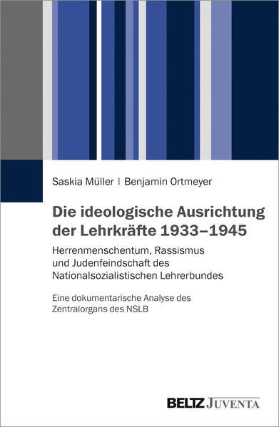 Die ideologische Ausrichtung der Lehrkräfte 1933–1945 - Coverbild