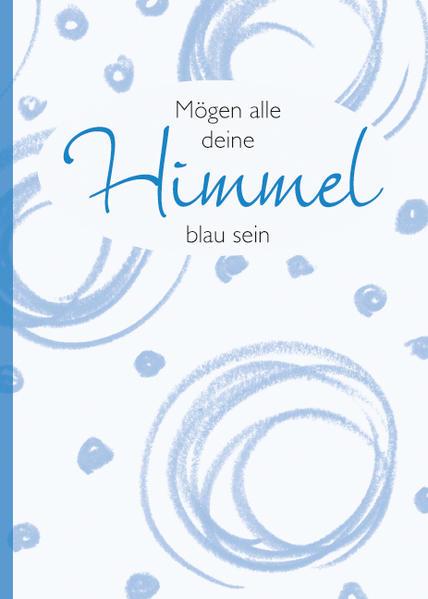 Mögen alle deine Himmel blau sein - Coverbild
