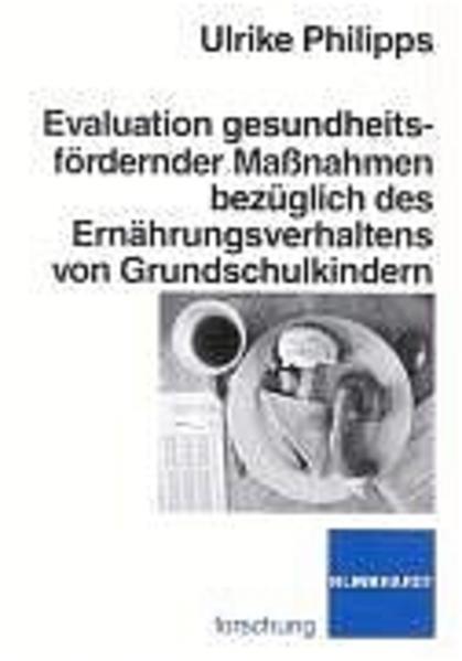 Evaluation gesundheitsfördernder Maßnahmen bezüglich des Ernährungsverhaltens von Grundschulkindern - Coverbild