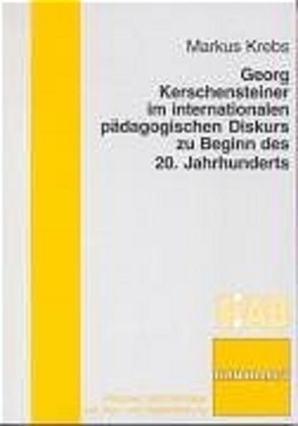 Georg Kerschensteiner im internationalen pädagogischen Diskurs zu Beginn des 20. Jahrhunderts - Coverbild