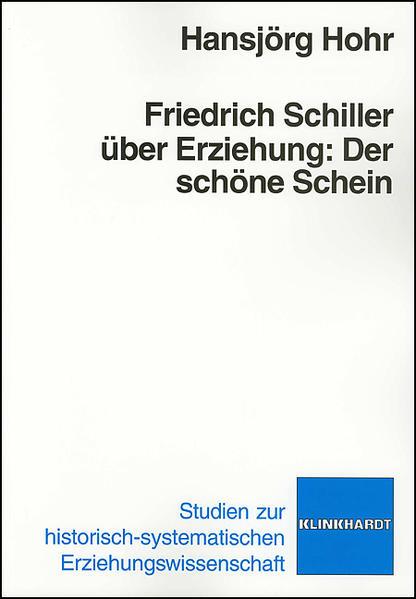 Friedrich Schiller über Erziehung: Der schöne Schein - Coverbild