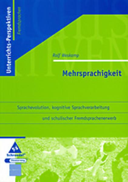 Mehrsprachigkeit. Sprachevolution, kognitive Sprachverarbeitung und schulischer Fremdsprachenunterricht - Coverbild