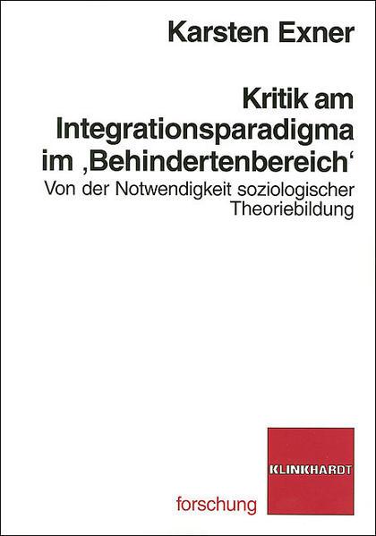 Kritik am Integrationsparadigma im 'Behindertenbereich' - Coverbild
