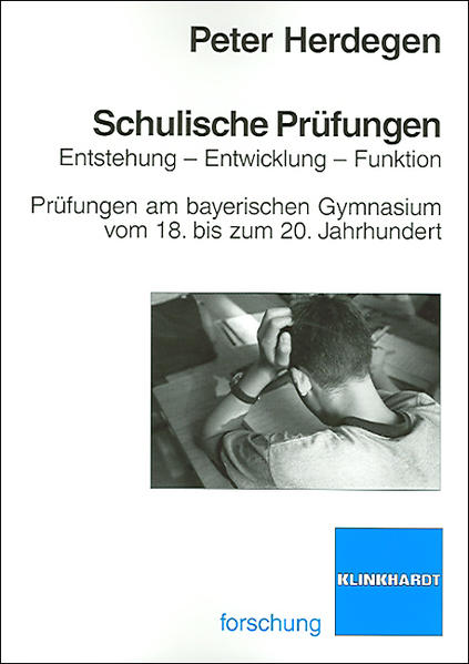 Schulische Prüfungen: Entstehung - Entwicklung - Funktionen - Coverbild