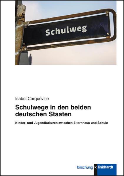 Schulwege in den beiden deutschen Staaten - Coverbild