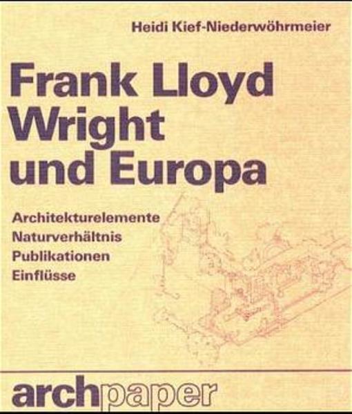 Frank Lloyd Wright und Europa - Coverbild