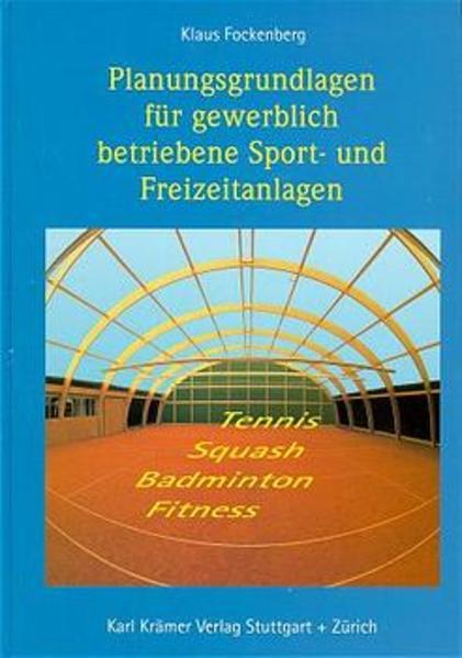 Planungsgrundlagen für gewerblich betriebene Sport- und Freizeitanlagen - Coverbild