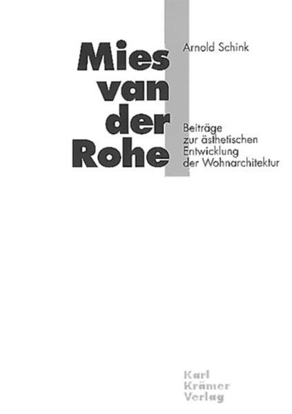 Mies van der Rohe - Beiträge zur ästhetischen Entwicklung der Wohnarchitektur - Coverbild