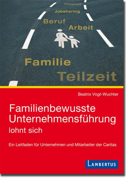 Familienbewusste Unternehmensführung lohnt sich - Coverbild