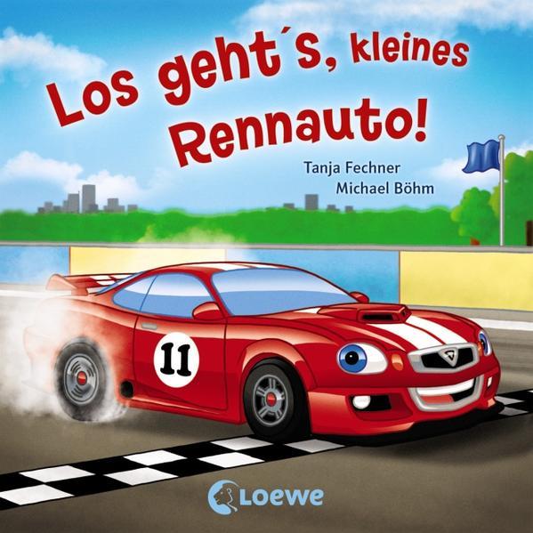 Coole Fahrzeuge - Los geht's, kleines Rennauto! - Coverbild