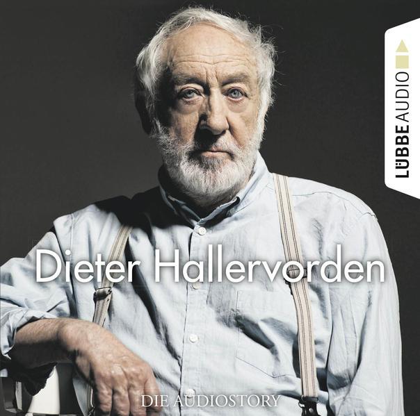 Dieter Hallervorden - Die Audiostory - Coverbild