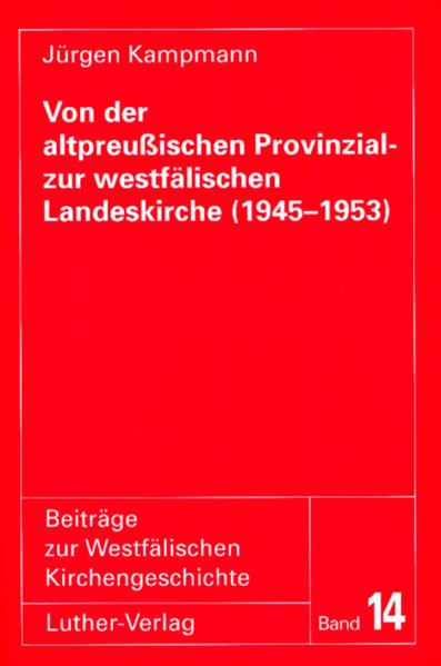 Von der altpreussischen Provinzial- zur westfälischen Landeskirche (1945-1953) - Coverbild