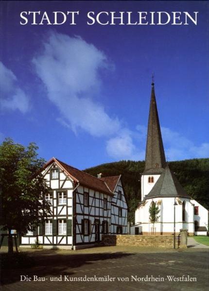 Die Bau- und Kunstdenkmäler von Nordrhein-Westfalen / Rheinland / Kreis Euskirchen / Stadt Schleiden - Coverbild