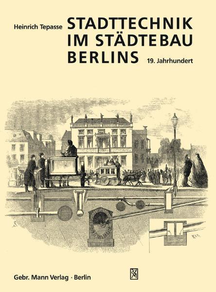 Stadttechnik im Städtebau Berlins. 19. Jahrhundert - Coverbild