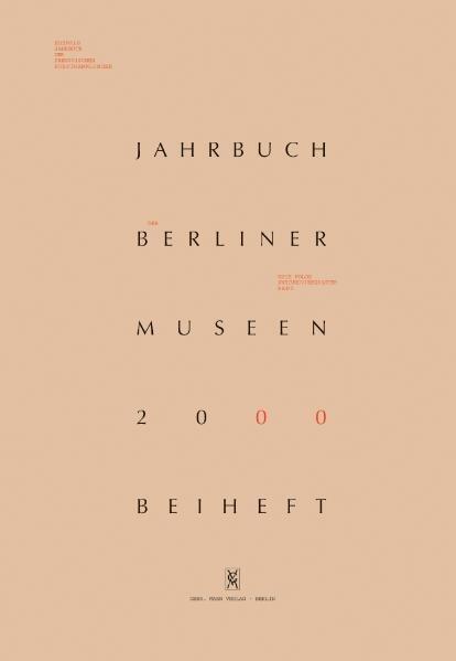 Jahrbuch der Berliner Museen. Jahrbuch der Preussischen Kunstsammlungen. Neue Folge / (2000) / Vom Zweistromland zum Kupfergraben - Coverbild