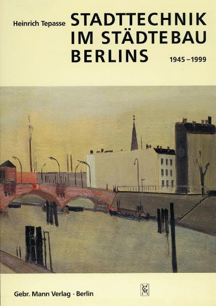 Stadttechnik im Städtebau Berlins 1945-1999 - Coverbild