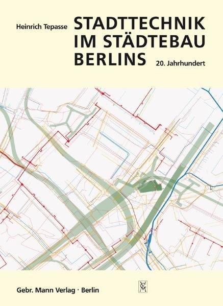 Stadttechnik im Städtebau Berlins - Coverbild