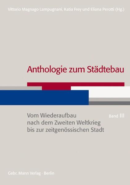 Anthologie zum Städtebau. Band III: Vom Wiederaufbau nach dem Zweiten Weltkrieg bis zur zeitgenössischen Stadt - Coverbild