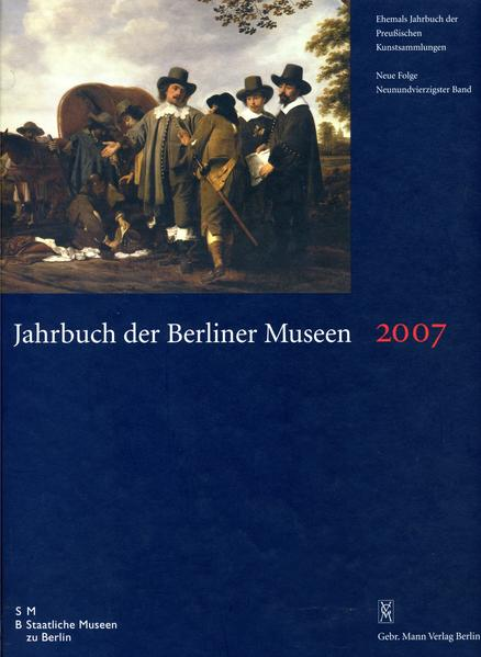 Jahrbuch der Berliner Museen. Jahrbuch der Preussischen Kunstsammlungen. Neue Folge / 2007 - Coverbild
