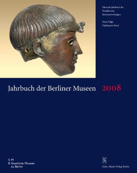 Jahrbuch der Berliner Museen. Jahrbuch der Preussischen Kunstsammlungen. Neue Folge / 2008 - Coverbild
