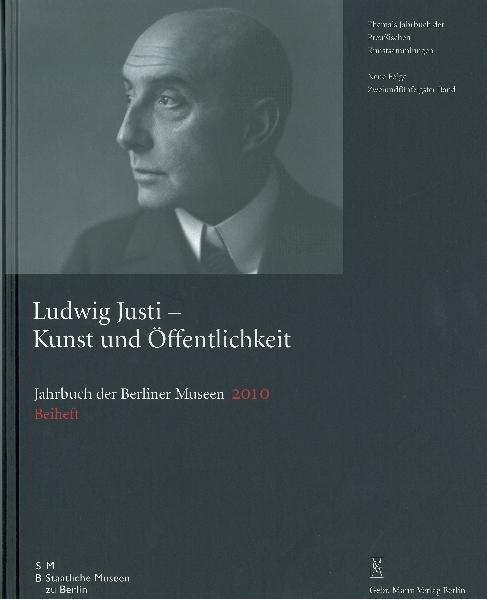 Jahrbuch der Berliner Museen. Jahrbuch der Preussischen Kunstsammlungen. Neue Folge / 2010 / Ludwig Justi - Coverbild