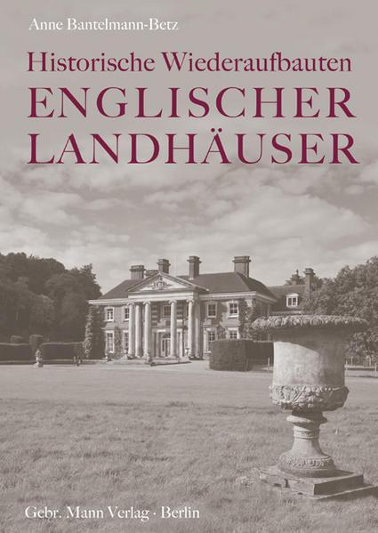 Historische Wiederaufbauten Englischer Landhäuser - Coverbild