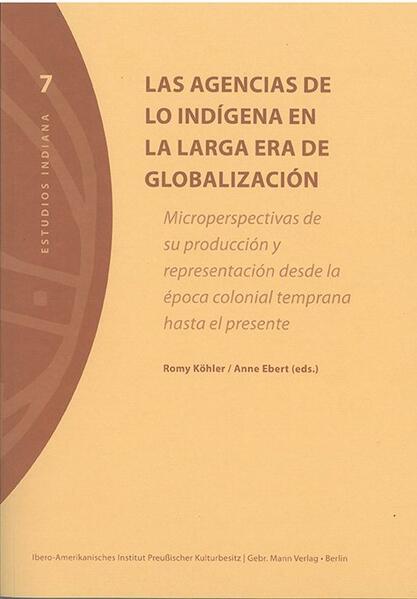 Las agencias de lo indígena en la larga era de globalización - Coverbild