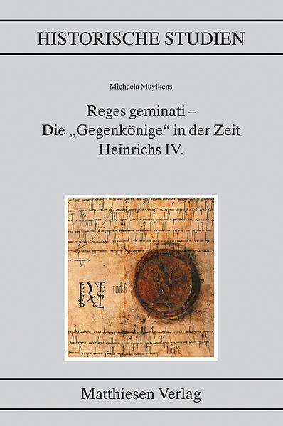 """Reges geminati – Die """"Gegenkönige"""" in der Zeit Heinrichs IV. - Coverbild"""