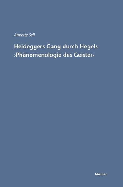 Martin Heideggers Gang durch Hegels