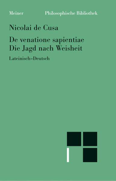 Schriften in deutscher Übersetzung / Die Jagd nach Weisheit /De venatione sapientiae - Coverbild
