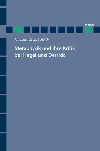 Metaphysik und ihre Kritik bei Hegel und Derrida - Coverbild