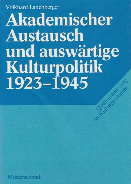 Akademischer Austausch und auswärtige Kulturpolitik 1923-1945 - Coverbild