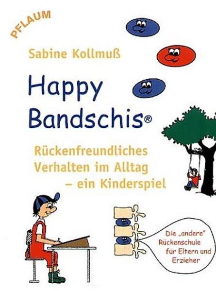 Happy Bandschis – rückenfreundliches Verhalten im Alltag – ein Kinderspiel - Coverbild