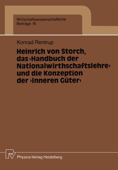 """Heinrich von Storch, das """"Handbuch der Nationalwirthschaftslehre"""" und die Konzeption der """"inneren Güter"""" - Coverbild"""
