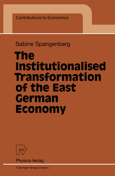 The Institutionalised Transformation of the East German Economy - Coverbild