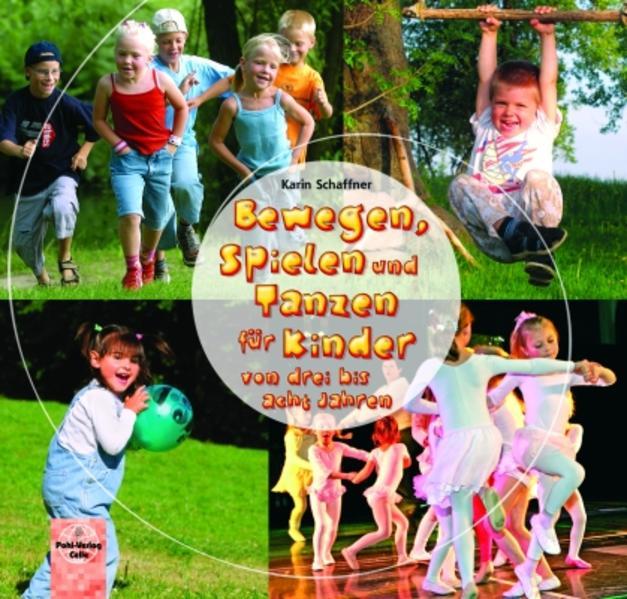 Bewegen, Spielen und Tanzen für Kinder von drei bis acht Jahren - Coverbild