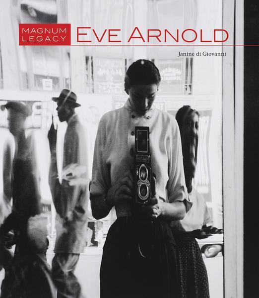 Eve Arnold: Magnum Legacy - Coverbild