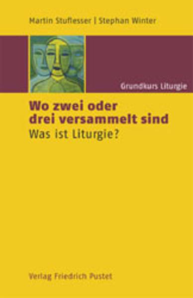 Grundkurs Liturgie / Wo zwei oder drei versammelt sind - Coverbild