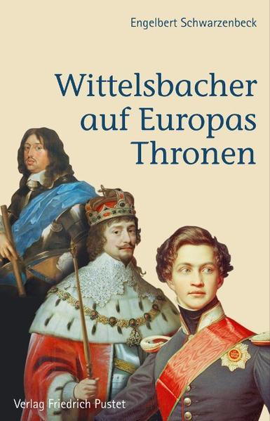 Wittelsbacher auf Europas Thronen - Coverbild