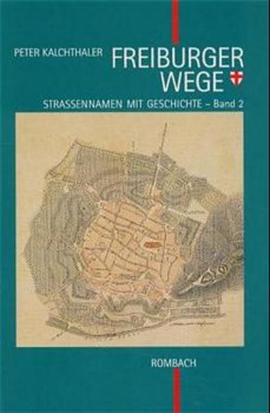 Freiburger Wege. Strassennamen mit Geschichte / Freiburger Wege. Strassennamen mit Geschichte - Coverbild