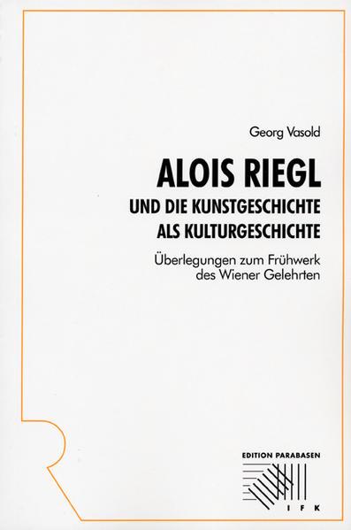 Alois Riegl und die Kunstgeschichte als Kulturgeschichte - Coverbild