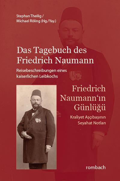 Das Tagebuch des Friedrich Naumann Reisebeschreibungen eines kaiserlichen Leibkochs - Coverbild