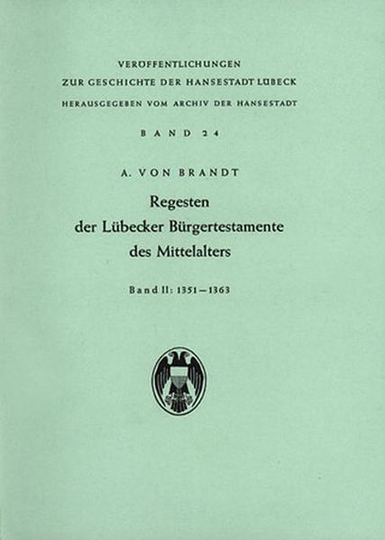 Regesten der Lübecker Bürgertestamente des Mittelalters / Regesten der Lübecker Bürgertestamente des Mittelalters - Coverbild