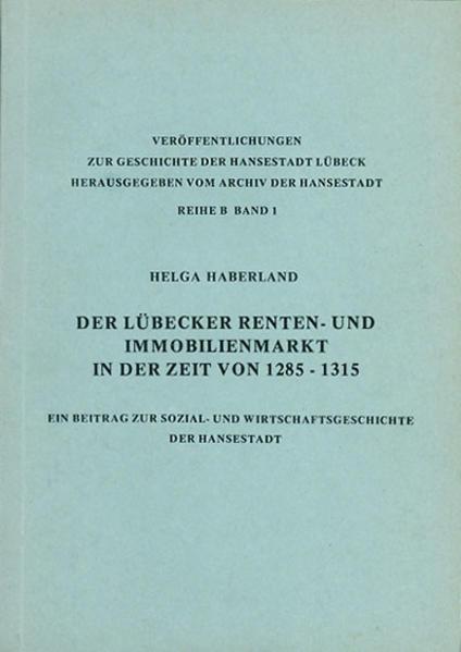 Der Lübecker Renten- und Immobilienmarkt in der Zeit von 1285-1315 - Coverbild