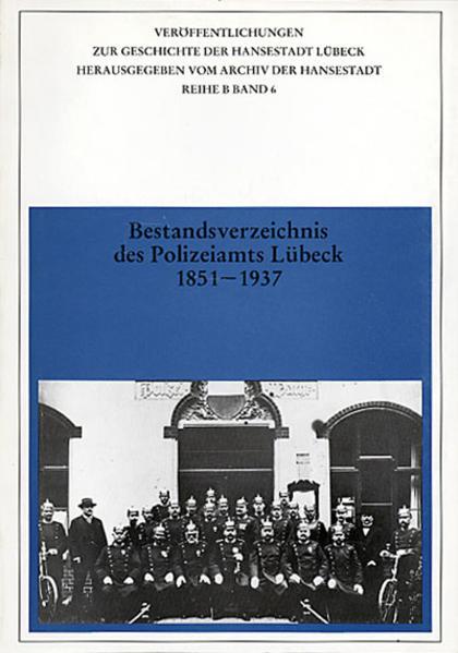 Bestandsverzeichnis des Polizeiamts Lübeck 1851-1937 - Coverbild