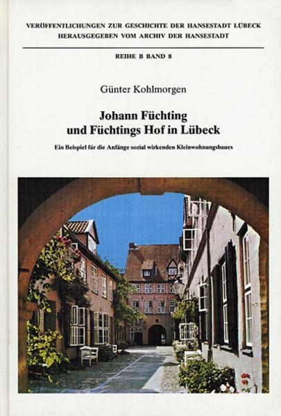 Johann Füchting und Füchtingshof in Lübeck - Coverbild
