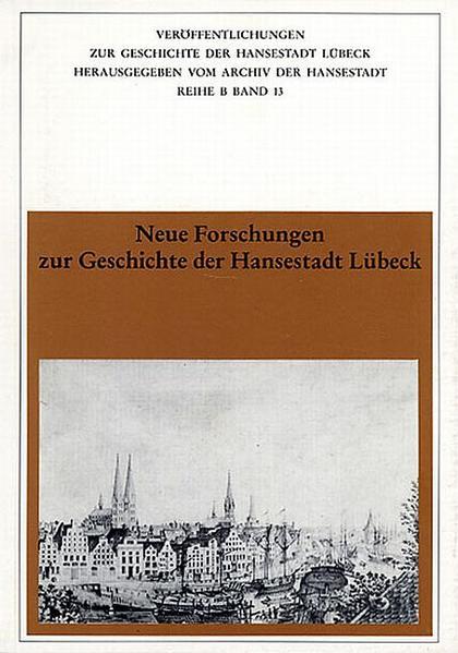 Neue Forschungen zur Geschichte der Hansestadt Lübeck - Coverbild