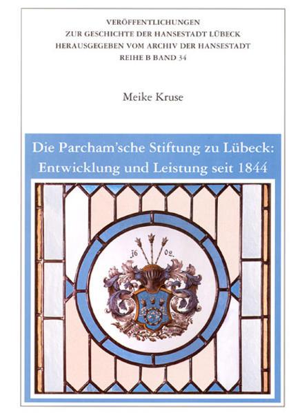 Die Parchamsche Stiftung zu Lübeck: Entwicklung und Leistung seit 1844 - Coverbild