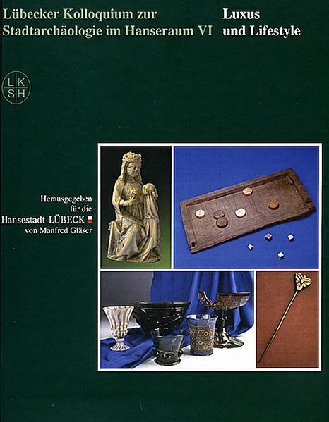 Lübecker Kolloquium zur Stadtarchäologie im Hanseraum VI - Coverbild
